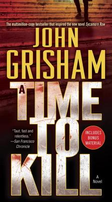 A Time to Kill By Grisham, John